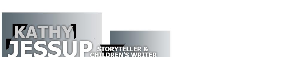 Kathy Jessup - Storyteller and Children's Writer